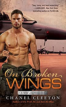 On Broken Wings (A Wild Aces Romance) by [Cleeton, Chanel]