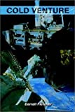 Cold Venture, Darrell Fletcher, 1403365237