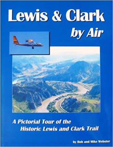 Lewis and clark by air with cd rom bob webster mike webster lewis and clark by air with cd rom bob webster mike webster 9780972894203 amazon books fandeluxe Choice Image