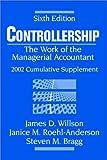 Controllership, 2002 Cumulative Supplement, James D. Willson and Steven M. Bragg, 0471419311