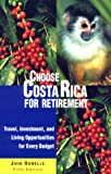 Choose Costa Rica for Retirement, John Mack Howells, 0762708026