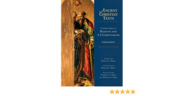 Commentaries On Romans And 1 2 Corinthians Ancient Christian Texts