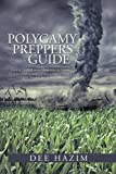 img - for Polygamy Preppers Guide: Five Fictional Stories About What Can Happen If You Are Caught Unprepared for a Polygamy Storm. Lust, Betrayal, Sex, Violence, Mayhem. book / textbook / text book