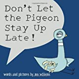 Don't Let the Pigeon Stay Up Late!