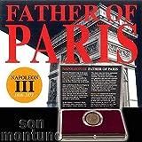 Napoleon III %2D Father of Paris %2D Bro