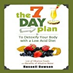 The 7 Day Plan to Detoxify Your Body with a Low Acid Diet: List of Alkaline Foods and Benefits of Alkaline Water | Russell Dawson