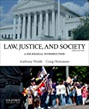 Law, Justice, and Society : A Sociolegal Introduction, Walsh, Anthony and Hemmens, Craig, 019995853X