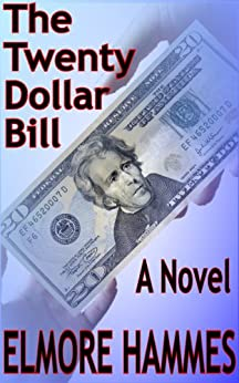 The Twenty Dollar Bill by [Hammes, Elmore]