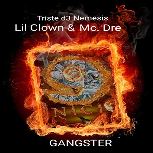 Gangster (feat. Lil Clown & Mc. Dre) [Explicit] -