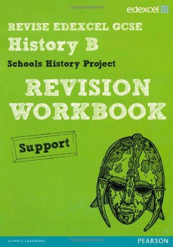 REVISE EDEXCEL: Edexcel GCSE History Specification B Schools History Project Revision Workbook Support (REVISE Edexcel G
