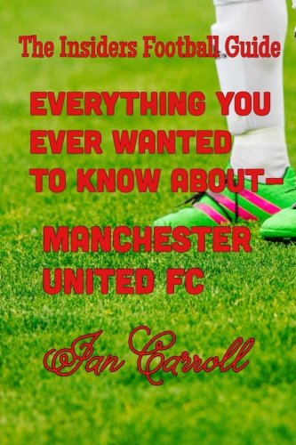 4cbd87c2189 Everything You Ever Wanted to Know About Manchester United FC Paperback –  October 29