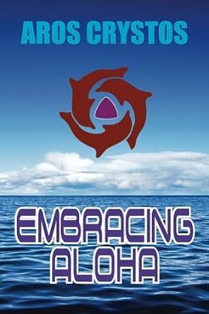 Embracing Aloha - Kindle edition by Aros Crystos, Claudia Suen