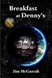 Breakfast at Denny's, Jim McGarrah, 0983971587