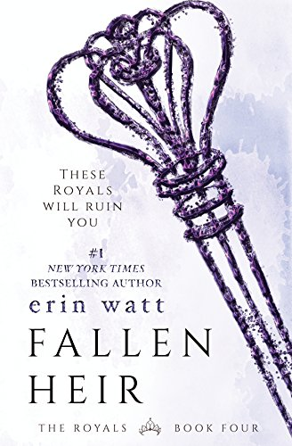 Fallen Heir: A Novel (The Royals Book 4) by [Watt, Erin]