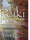 The Reiki Teacher's Manual - Second Edition: A Guide for Teachers, Students, and Practitioners (The Reiki Healing Series)