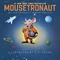 Mousetronaut: Based on a (Partially) True Story (Paula Wiseman Books)