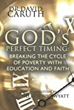 God's Perfect Timing, David D. Caruth, 1449723446