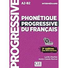 Phonétique progressive du français - A2-B2 - Intermédiaire: Avec 600 exercices + CD MP3