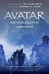 Avatar and Philosophy: Learning to See (The Blackwell Philosophy and Pop Culture Series)