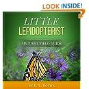 Little Lepidopterist (My First Field Guide Book 2)