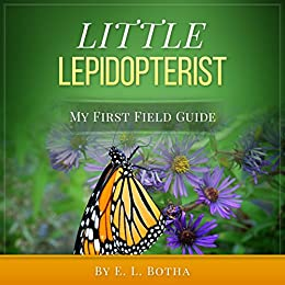 Little Lepidopterist (My First Field Guide Book 2) by [Botha, E. L.]