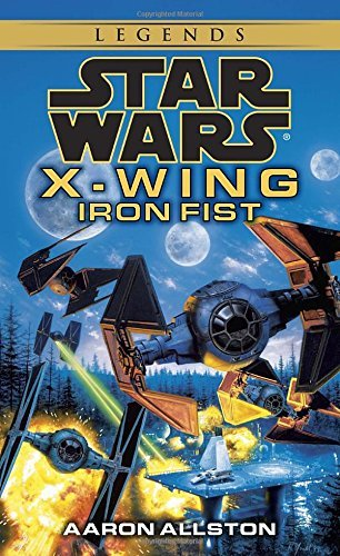 Iron Fist (Star Wars: X-Wing Series, Book 6) by Aaron Allston (1998-07-06) (Iron Fist X Wing)