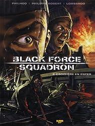 Black Force Squadron, Tome 2 : Croisière en enfer