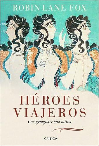 Héroes viajeros: Los griegos y sus mitos (Serie Mayor