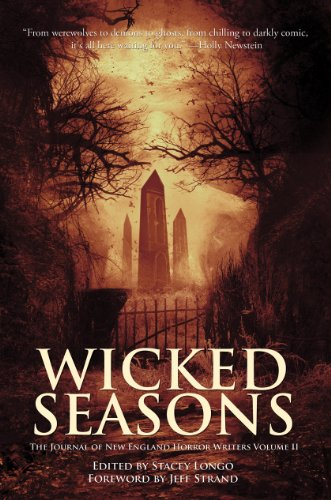 Wicked Seasons: The Journal of New England Horror Writers, Volume II