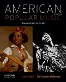 By Larry Starr American Popular Music (4th Edition)