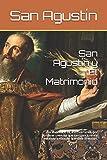 San Agustín y El Matrimonio: Por el costado es, efectivamente, por donde se unen los que caminan juntos y mirando ambos en la misma dirección. (Spanish Edition)