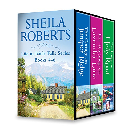 Life in Icicle Falls Series Books 4-6: The Cottage on Juniper Ridge\The Tea Shop on Lavender Lane\The Lodge on Holly Road