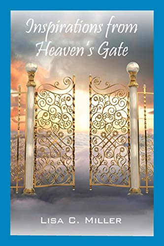 Book: Inspirations from Heaven's Gate by Lisa C Miller