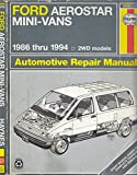 Ford Aerostar Mini-Vans 1986-94 Wheel Drive Models (Haynes Automotive Repair Manuals)