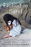 Regina's Calcaterra memoir, Etched in Sand, is an inspiring and triumphant coming-of-age story of tenacity and hope.Regina Calcaterra is a successful lawyer, New York State official, and activist. Her painful early life, however, was quite differ...