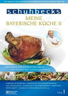 Schuhbecks Meine Bayerische Küche II, Teil 3: Amazon.de: Alfons ...