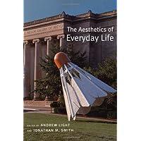 The Aesthetics of Everyday Life