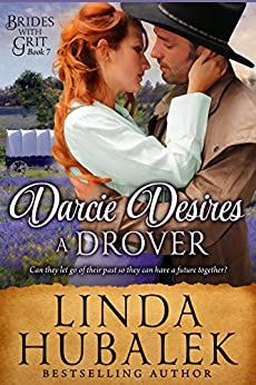Darcie Desires a Drover: A Historical Western Romance (Brides with Grit Book 7) by [Hubalek, Linda K., Brides with Grit]
