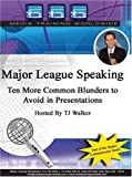 Major League Speaking Ten More Common Blunders to Avoid in Presentations
