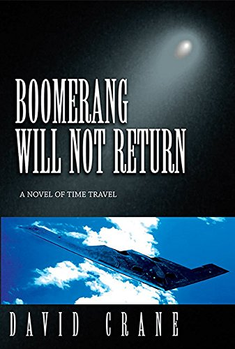 Boomerang Will Not Return: A Novel of Time Travel by [Crane, David]