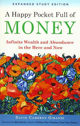 A Happy Pocket Full of Money, Expanded Study Edition: Infinite Wealth and Abundance in the Here and Now (Top 100 Law Schools In The Us)