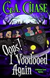 Oops! I Voodooed Again (Malveaux Curse Mysteries Book 3)