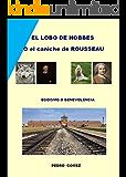 EL LOBO DE HOBBES, O EL CANICHE DE ROUSSEAU: EGOISMO O BENEVOLENCIA