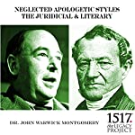 Neglected Apologetic Styles - The Juridicial & Literary | John Warwick Montgomery