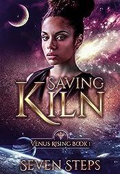 Saving Kiln: Venus Rising Book 1 (The Venus Rising Series)