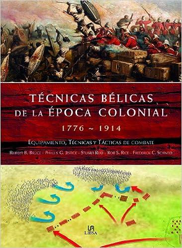 TECNICAS BELICAS DE LA EPOCA COLONIAL