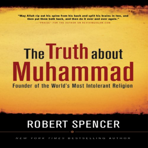 The Truth About Muhammad: Founder of the World's Most Intolerant Religion Audiobook [Free Download by Trial] thumbnail