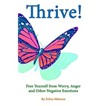 Thrive: Free yourself from Worry, Anger and other negative emotions