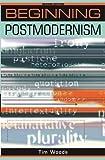 Beginning postmodernism (Beginnings MUP) 9780719052118