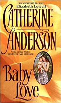 By Catherine Anderson Baby Love (Reissue) [Mass Market]